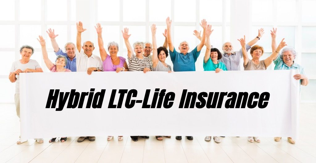 """Seniors holding a banner with the words """"Hybrid LTC-Life Insurance"""" on it. One of the best options available to pay for long-term care is a hybrid policy."""